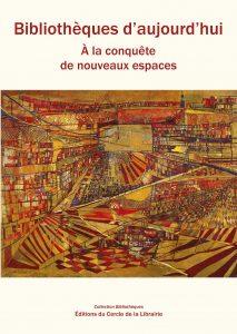 Bibliothèques d'aujourd'hui: à la conquête de nouveaux espaces