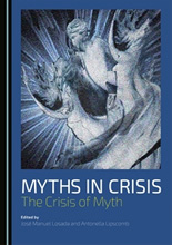Myths in Crisis. The Crisis of Myth