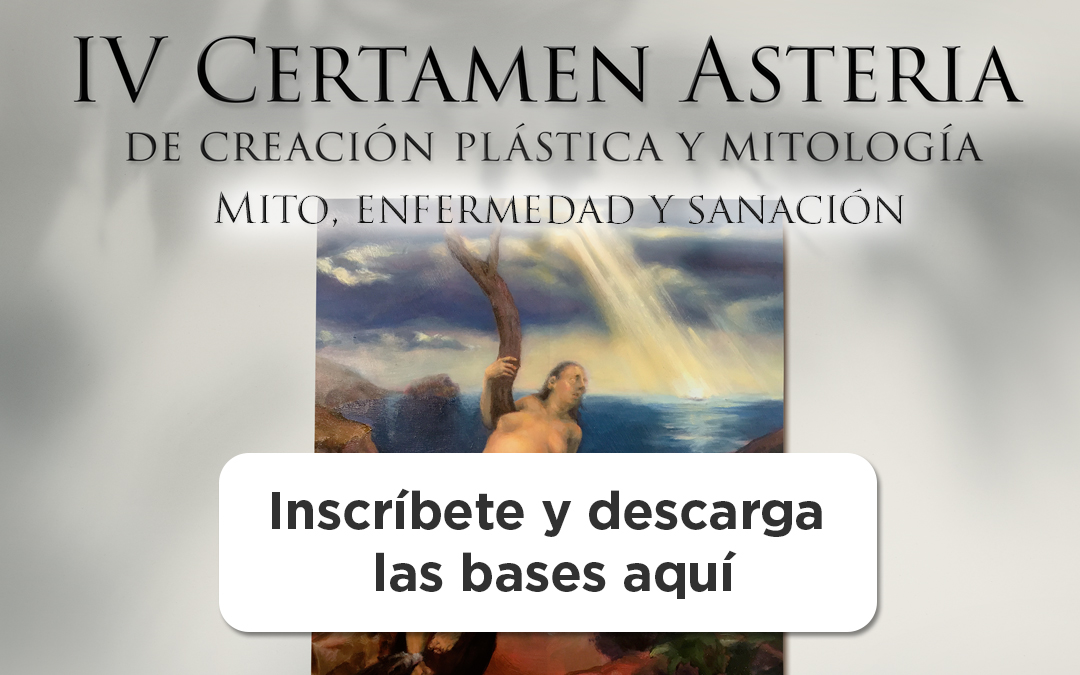 IV Certamen Asteria de creación plástica y mitología «Mito, enfermedad y sanación»