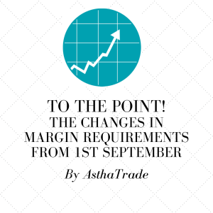 To the point! Have a quick look over the changes in margin requirements from 1st September