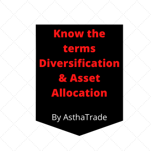 Know the terms diversification & asset allocation?