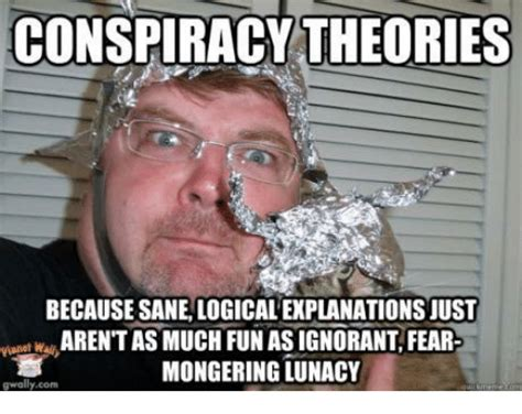 Choose your conspiracy theory!