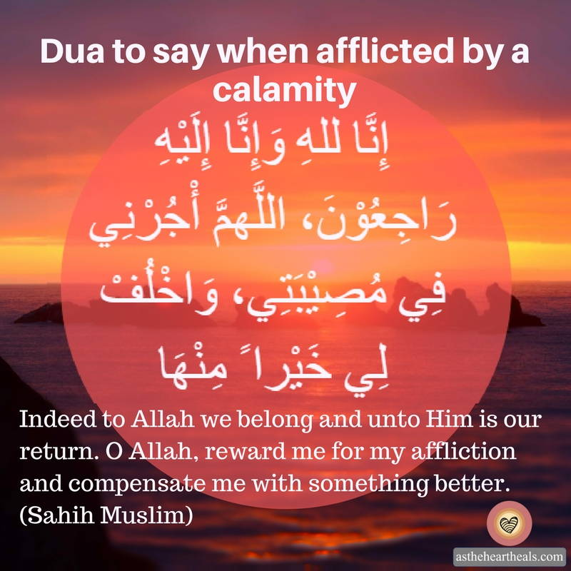 Dua To Say When Afflicted By A Calamity As The Heart Heals