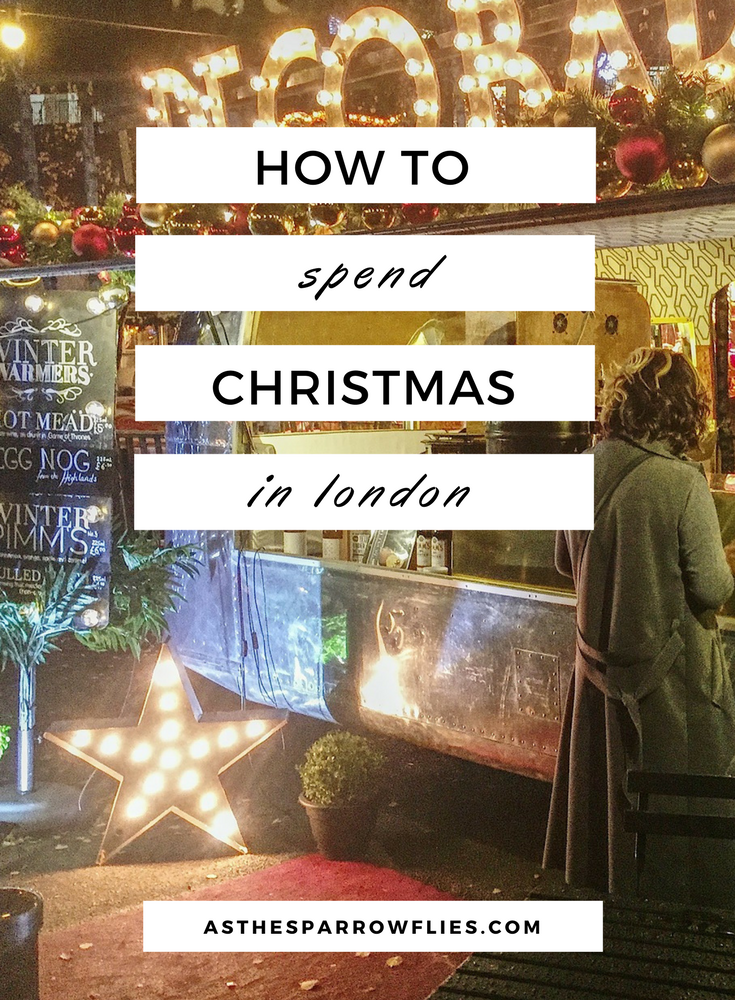 Christmas Weekend in London   London City Guide   Winter in London   Christmas Markets #traveltips #london #christmas