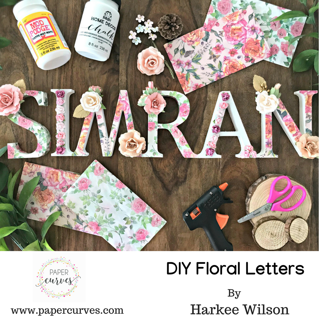 DIY Floral Letters with Decoupage , AS they grow
