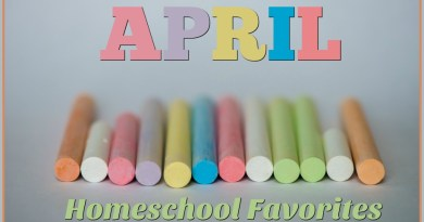 April Homeschool Favorites