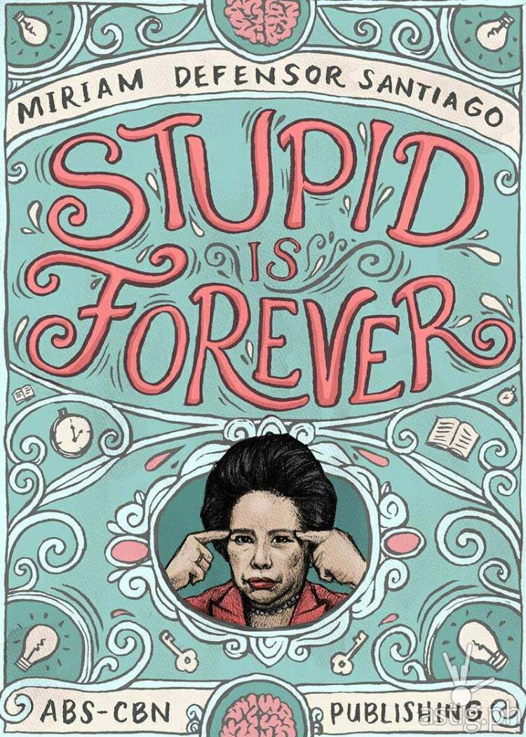 Miriam Santiago - Stupid is Forever