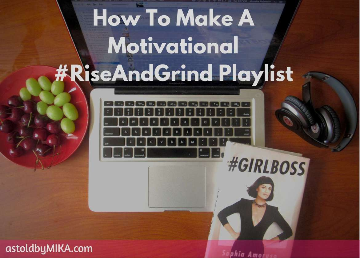 How To make a motivational #RiseandGrind Playlist