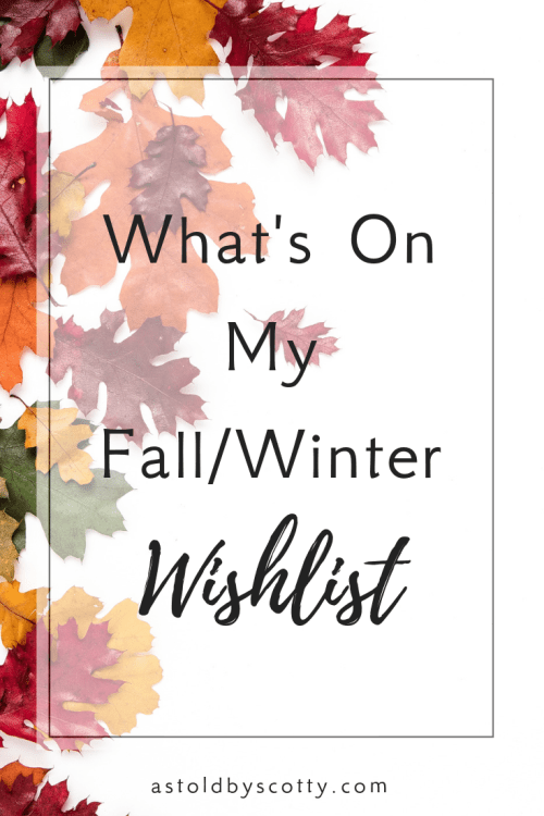 What's On My Fall/Winter Wish List