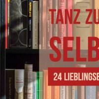 Tanz zu Dir Selbst - 24 Lieblingsbücher