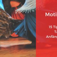 Motivation - 15 hilfreiche Tipps für Tanz-Anfängerinnen