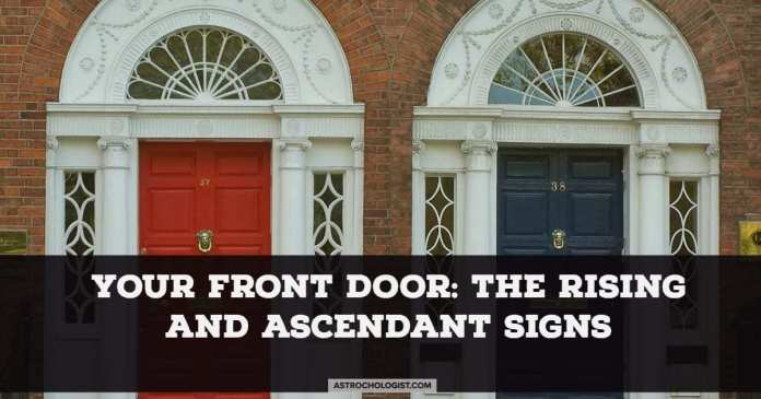 Your front door :The rising and ascendant sign   Astrochologist.com