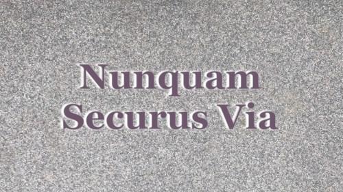 Nunquam Securus Via