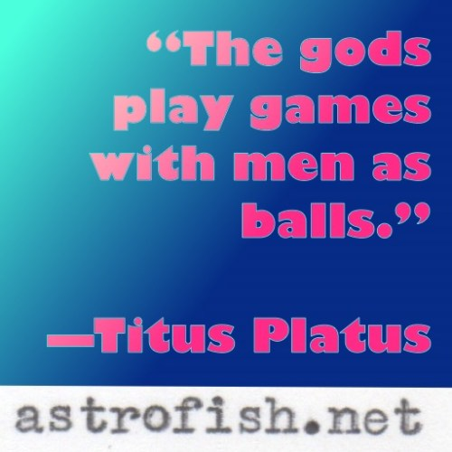 The gods play game with men as balls