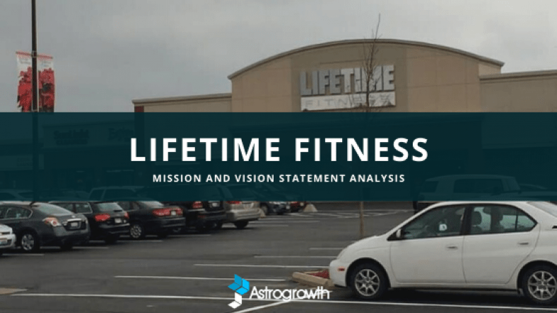 Lifetime Fitness Mission Statement Analysis And Vision Astrogrowth