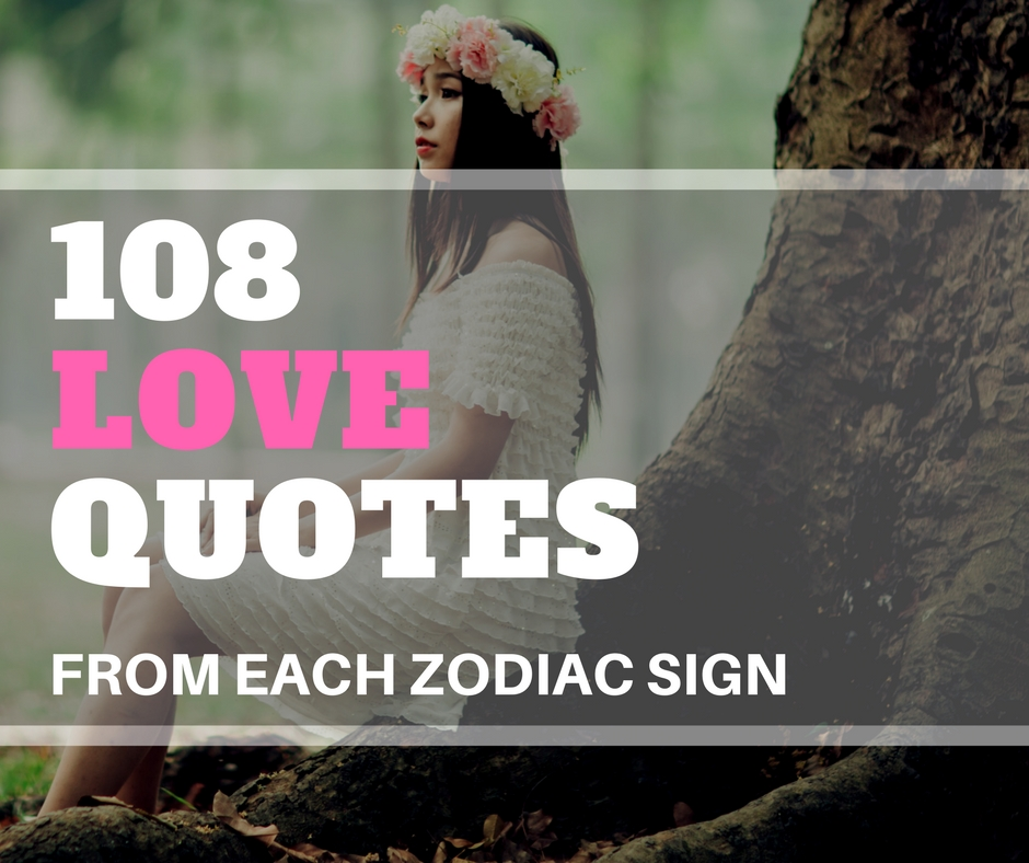 108 Quotes About Love From Each zodiac Sign