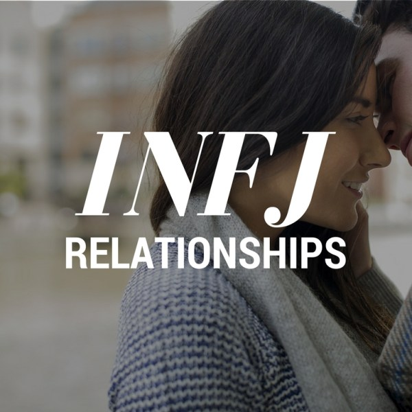 INFJ Relationships With Each Myers Briggs Type
