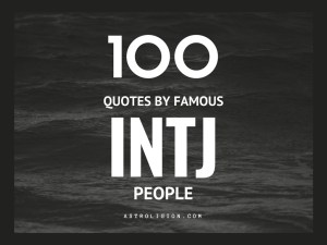 100 Life Quotes By Famous INTJ People
