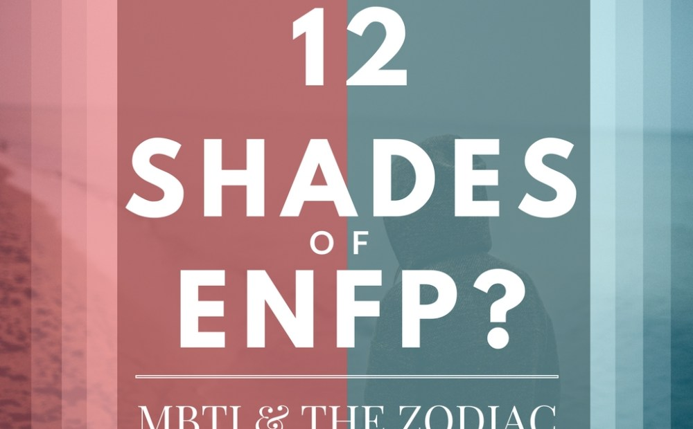 12 Shades of ENFP: MBTI & The Zodiac | astroligion com