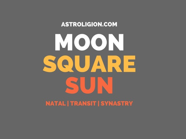 MOON SQUARE SUN ASPECT