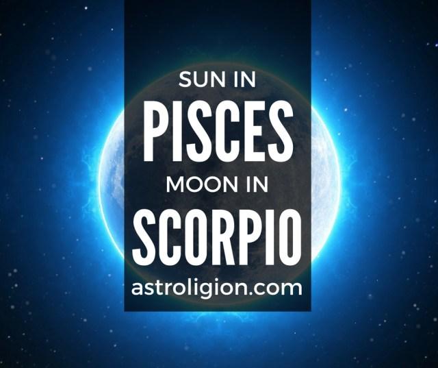 Pisces Sun Scorpio Moon
