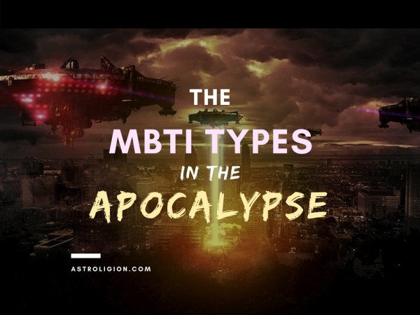The Role of Each MBTI Type in the Apocalypse