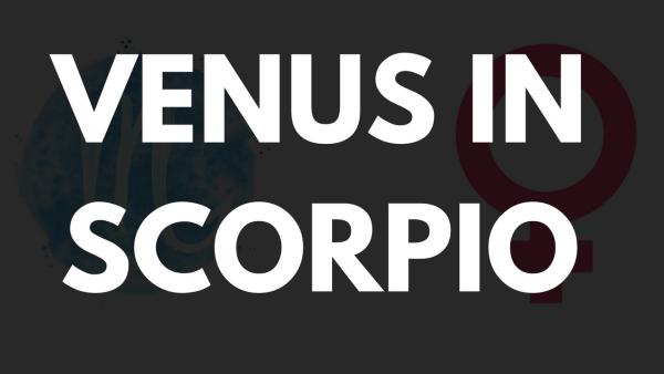 Venus in Scorpio Woman and man