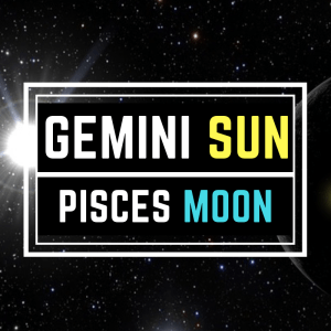 GEMINI SUN PISCES MOON PERSONALITY