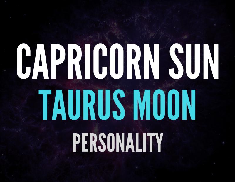 sun in capricorn moon in taurus