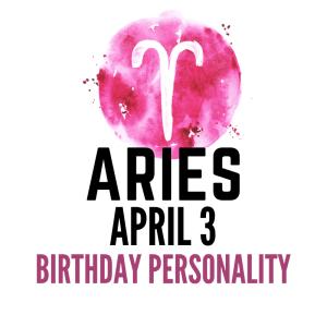 april 3 zodiac sign birthday