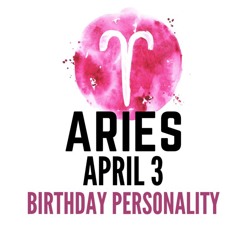 April 3 Zodiac Sign Aries Birthday Personality Astroligion Com