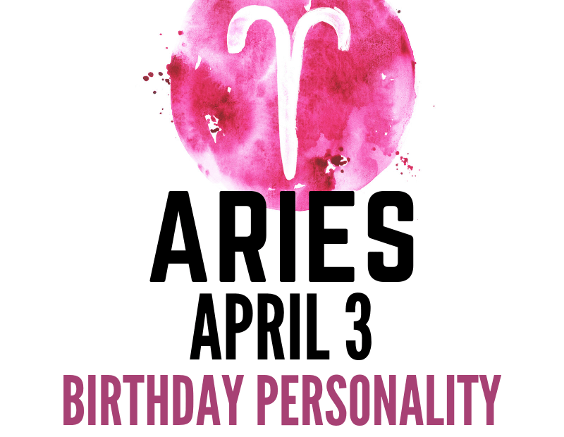 april 3 zodiac sign birthday
