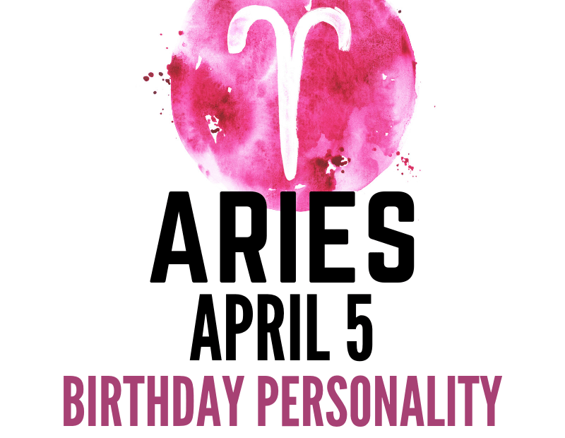 april 5 zodiac sign birthday