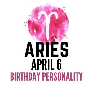april 6 zodiac sign birthday