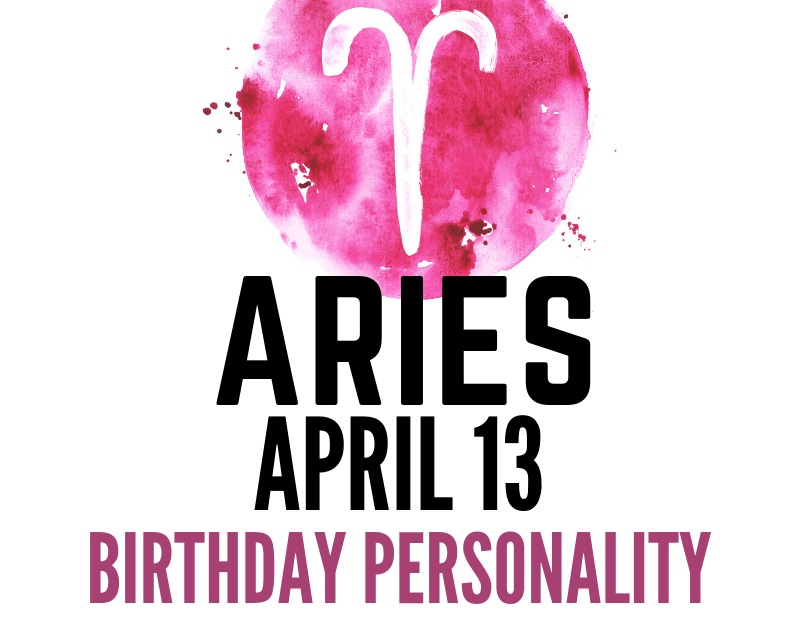 april 13 zodiac sign birthday