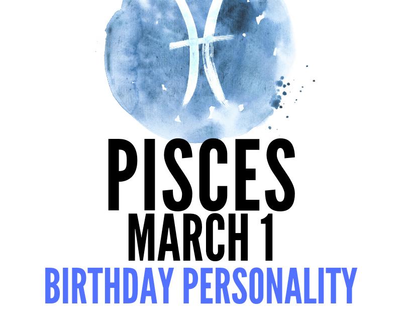 march 1 zodiac sign birthday