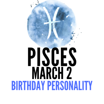 march 2 zodiac sign birthday