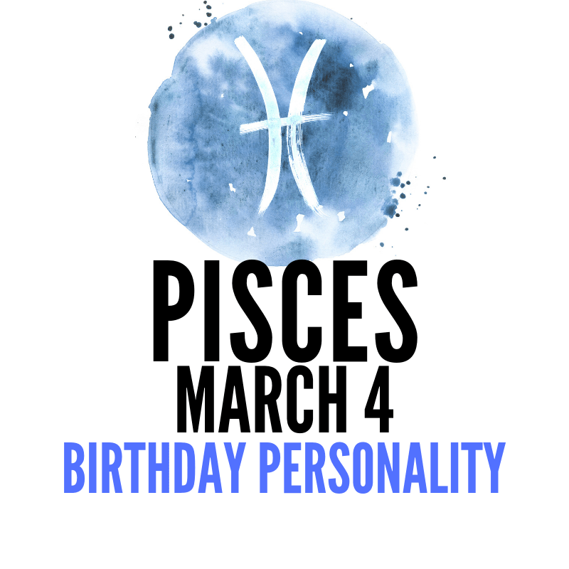 March 4 Pisces Personality