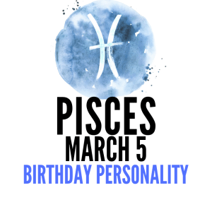 march 5 zodiac sign birthday