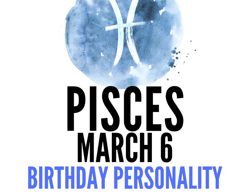march 6 zodiac sign birthday