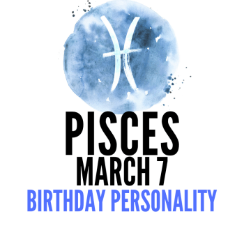 march 7 zodiac sign birthday