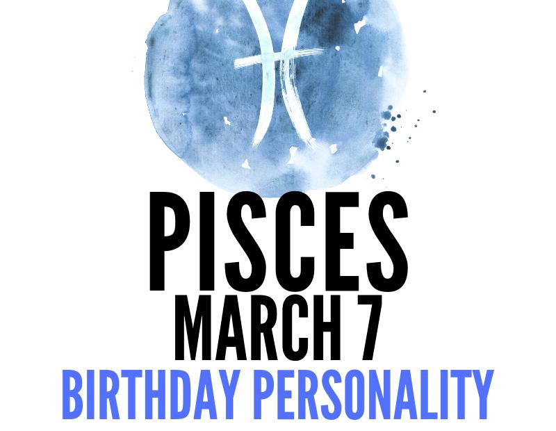 march 7 zodiac sign birthday
