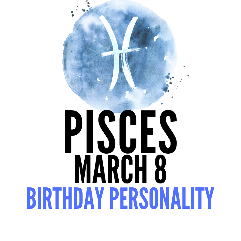 today is your birthday 8 march horoscope