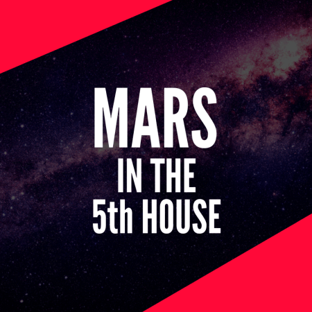 Mars in the 5th House – Living For the Moment