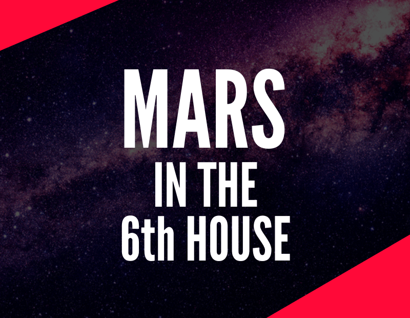 mars in the 6th house