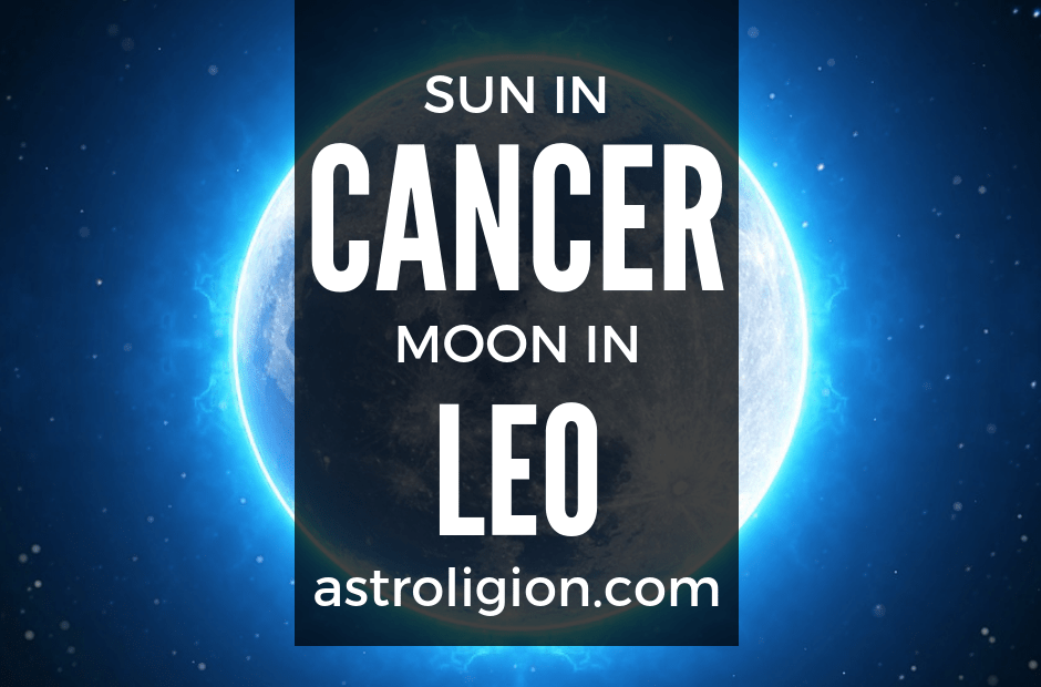 Cancer Sun Leo Moon Personality | astroligion com