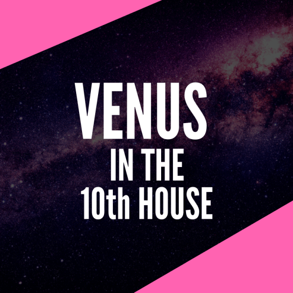 Venus in the 10th House - Charmed Career Path
