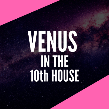 Venus in the 10th House – Charmed Career Path