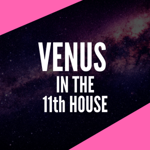venus in the 11th house