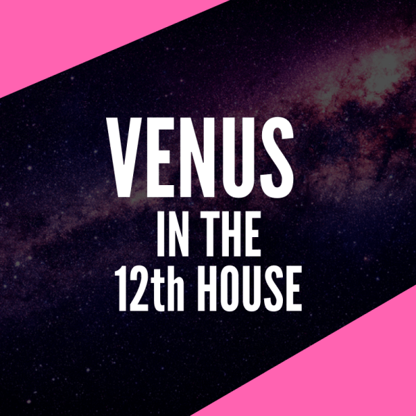Venus in 12th House - Deeply Spiritual Values